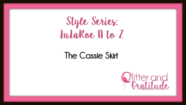 LuLaRoe Style Series: The Cassie